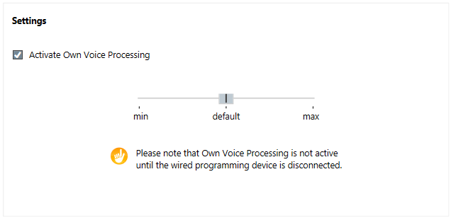 Once training is complete, the Activate Own Voice Processing box is automatically checked and the default setting activated in the Settings panel. The default OVP setting is ideal for the vast majority of wearers and should not be adjusted unless it is specifically necessary.